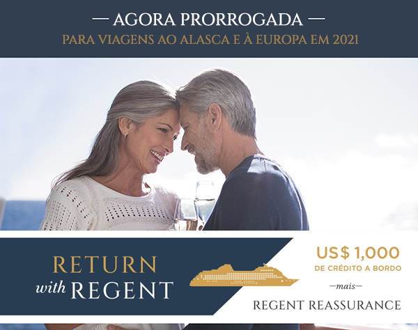 NOW EXTENDED 2021 ALASKA AND EUROPE VOYAGES RETURN WITH REGENT US$1000 SHIPBOARD CREDIT PLUS REGENT REASSURANCE